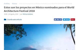 """""""Estos son los proyectos en México nominados para el Word Arquitecture Festival 2018"""" – PLATAFORMA ARQUITECTURA, digital, 24 de agosto de 2018"""